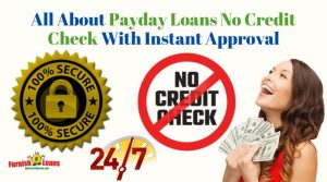 All-About-Payday-Loans-No-Credit-Check-With-Instant-Approva1.jpg